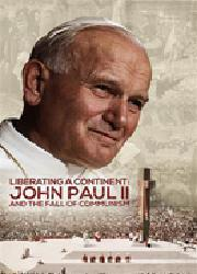 LIBERATING A CONTINENT  John Paul II and the Fall of Communism