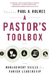 A PASTOR'S TOOLBOX Management Skills for Parish Leadership