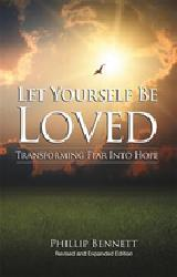 LET YOURSELF BE LOVED  Transforming Fear Into Hope