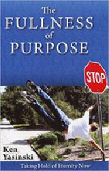 THE FULLNESS OF PURPOSE