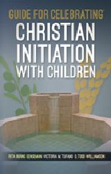 GUIDE FOR CELEBRATING CHRISTIAN INITIATION WITH CHILDREN
