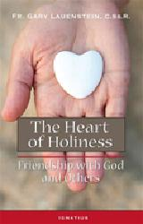 THE HEART OF HOLINESS  Friendship with God and Others