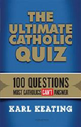 THE ULTIMATE CATHOLIC QUIZ   100 Catholics Can't Answer