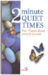 2 MINUTE QUIET TIMES  For times that aren't quiet