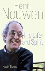 HENRI NOUWEN   His Life and Spirit