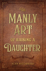 TheManlyArtOfRaisingA Daughter